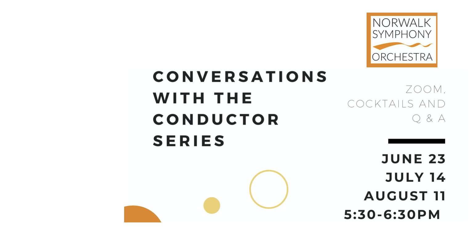 "Join the Norwalk Symphony for our ""Conversations with the Conductor"" Summer Series: July 14th"